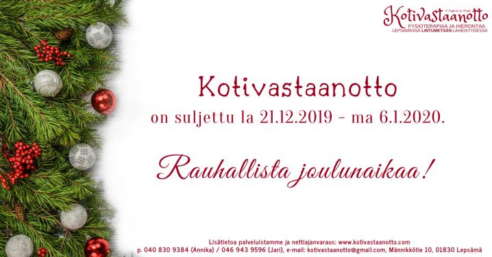 20.12.2019: Kotivastaanotto on suljettu 21.12.19 –6.1.2020